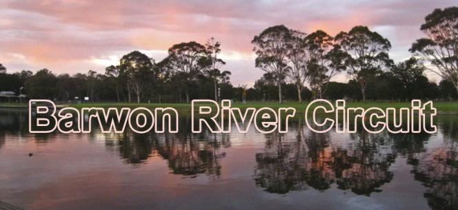 Barwon River Circuit:  Saturday, March 17th,2018